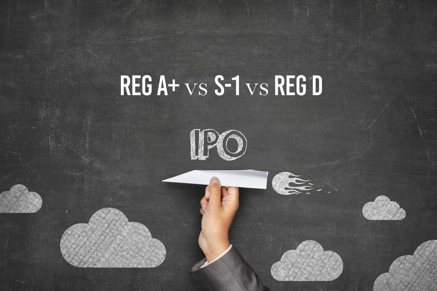 Reg A+ vs S-1 vs Reg D Offerings
